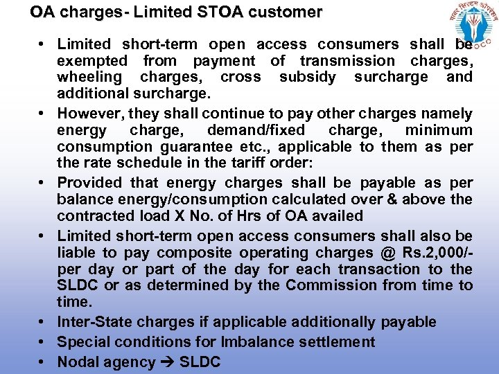 OA charges- Limited STOA customer • Limited short-term open access consumers shall be exempted