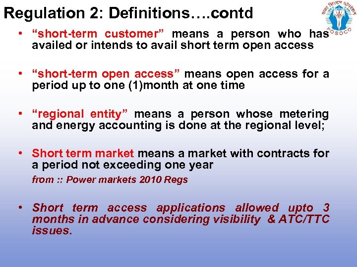 """Regulation 2: Definitions…. contd • """"short-term customer"""" means a person who has availed or"""