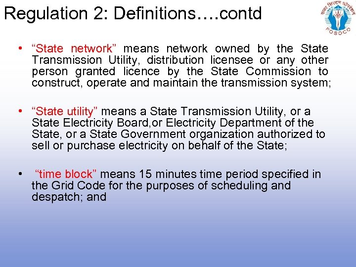 """Regulation 2: Definitions…. contd • """"State network"""" means network owned by the State Transmission"""