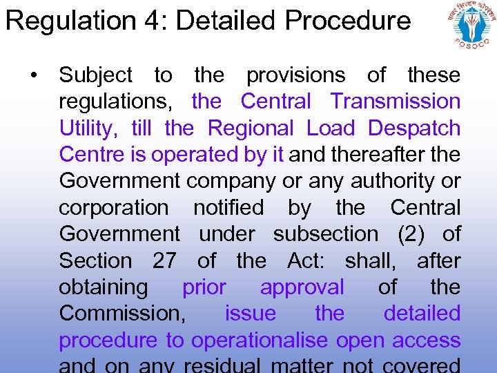Regulation 4: Detailed Procedure • Subject to the provisions of these regulations, the Central