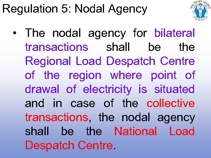 Regulation 5: Nodal Agency • The nodal agency for bilateral transactions shall be the