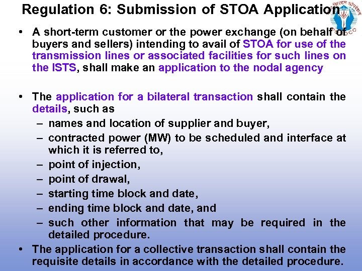 Regulation 6: Submission of STOA Application • A short-term customer or the power exchange