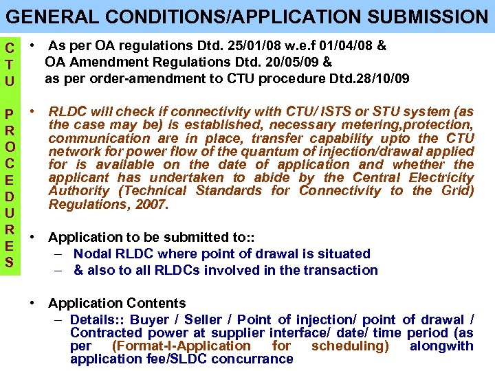 GENERAL CONDITIONS/APPLICATION SUBMISSION C T U • As per OA regulations Dtd. 25/01/08 w.