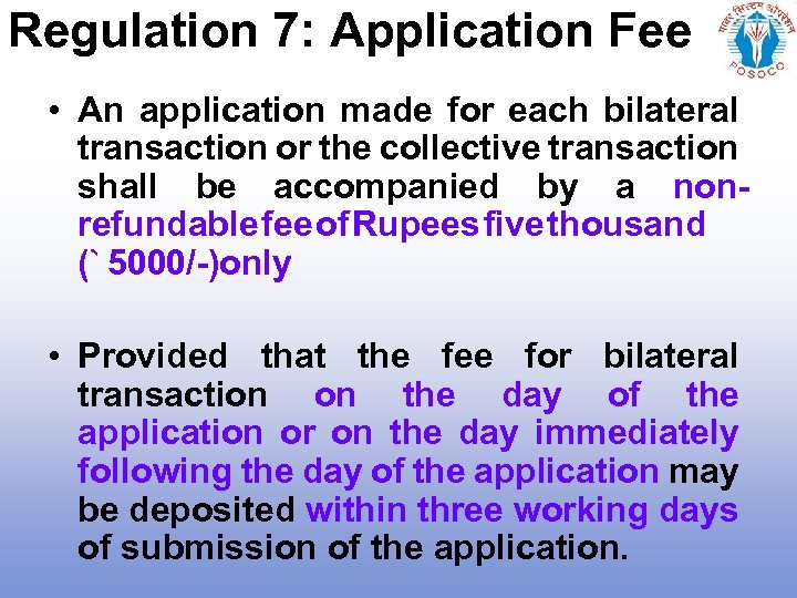 Regulation 7: Application Fee • An application made for each bilateral transaction or the