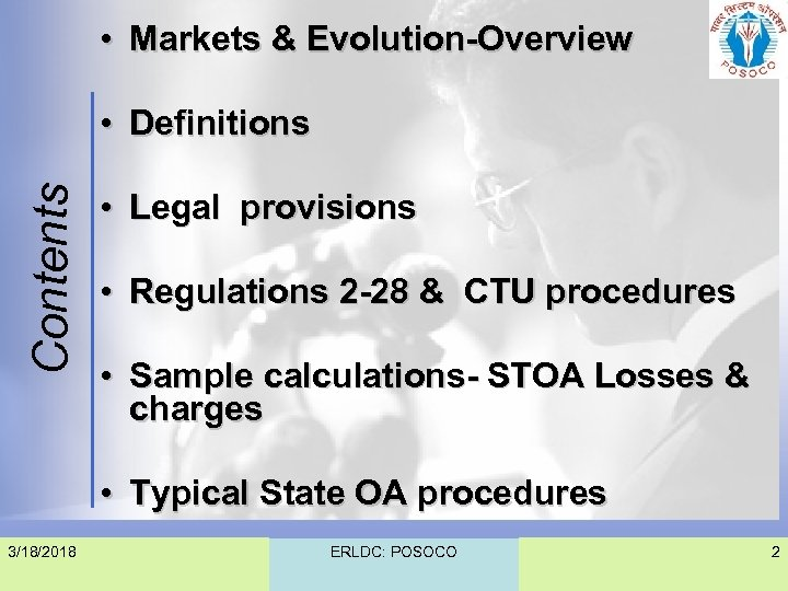 • Markets & Evolution-Overview Contents • Definitions • Legal provisions • Regulations 2
