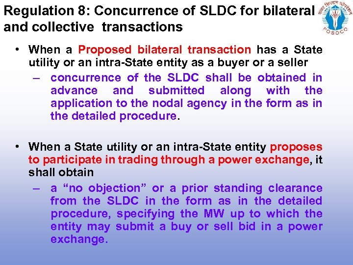 Regulation 8: Concurrence of SLDC for bilateral and collective transactions • When a Proposed