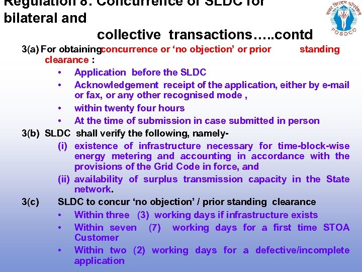 Regulation 8: Concurrence of SLDC for bilateral and collective transactions…. . contd 3(a) For
