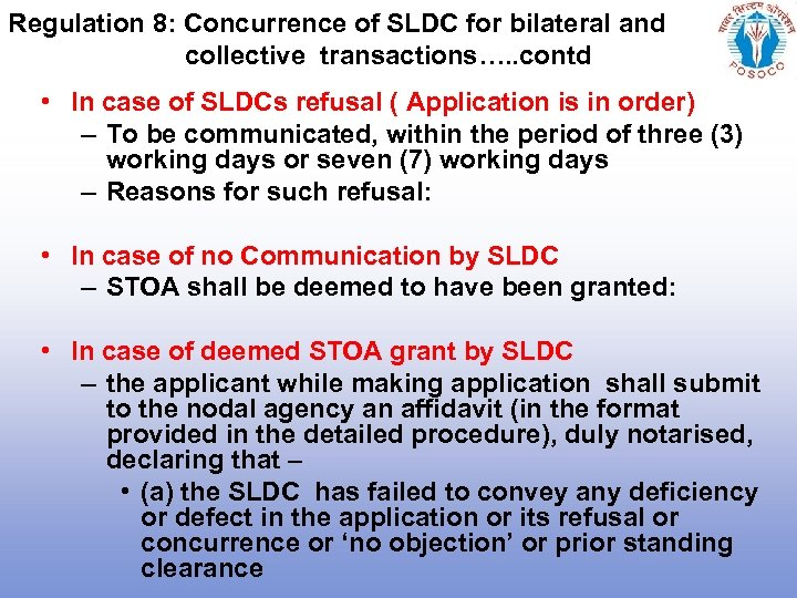 Regulation 8: Concurrence of SLDC for bilateral and collective transactions…. . contd • In