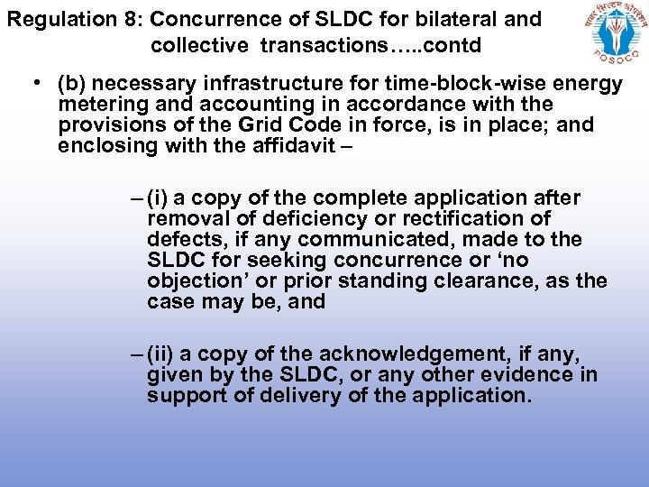 Regulation 8: Concurrence of SLDC for bilateral and collective transactions…. . contd • (b)
