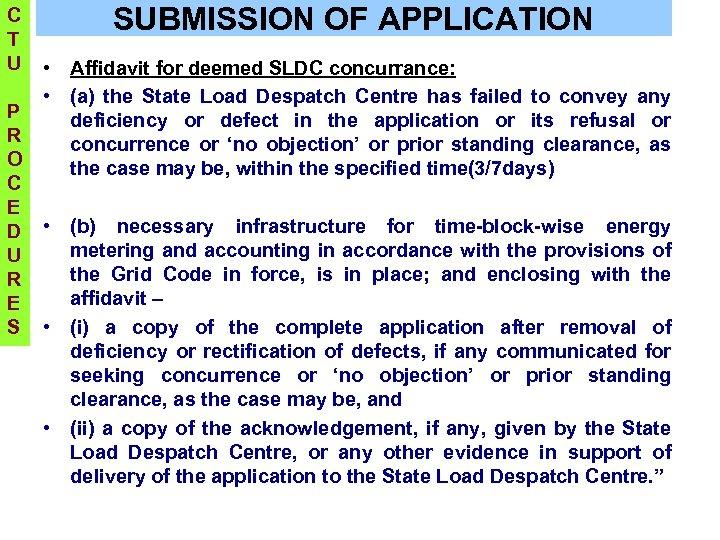 C T U SUBMISSION OF APPLICATION • Affidavit for deemed SLDC concurrance: • (a)