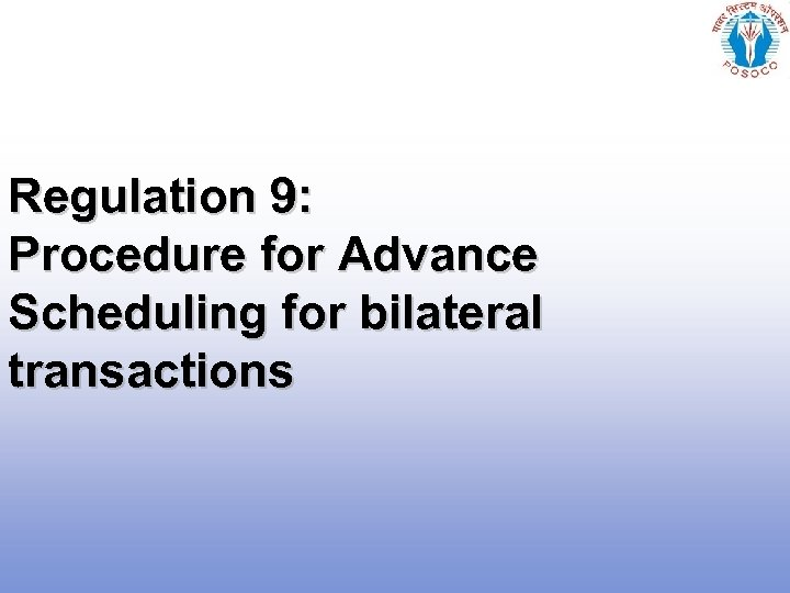 Regulation 9: Procedure for Advance Scheduling for bilateral transactions