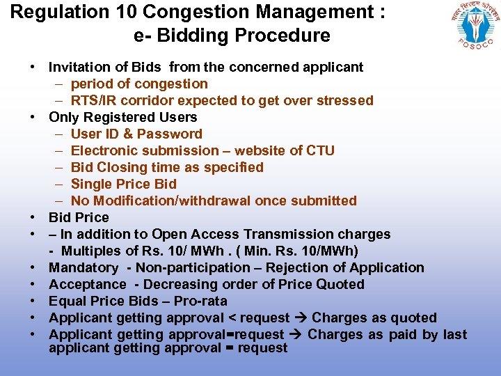 Regulation 10 Congestion Management : e- Bidding Procedure • Invitation of Bids from the