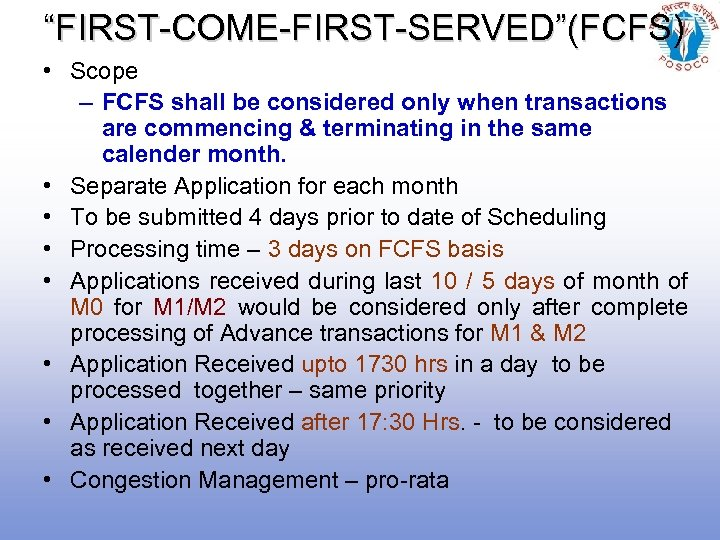 """""""FIRST-COME-FIRST-SERVED""""(FCFS) • Scope – FCFS shall be considered only when transactions are commencing &"""