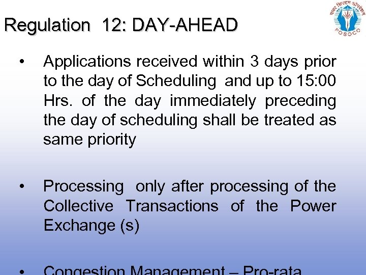 Regulation 12: DAY-AHEAD • Applications received within 3 days prior to the day of