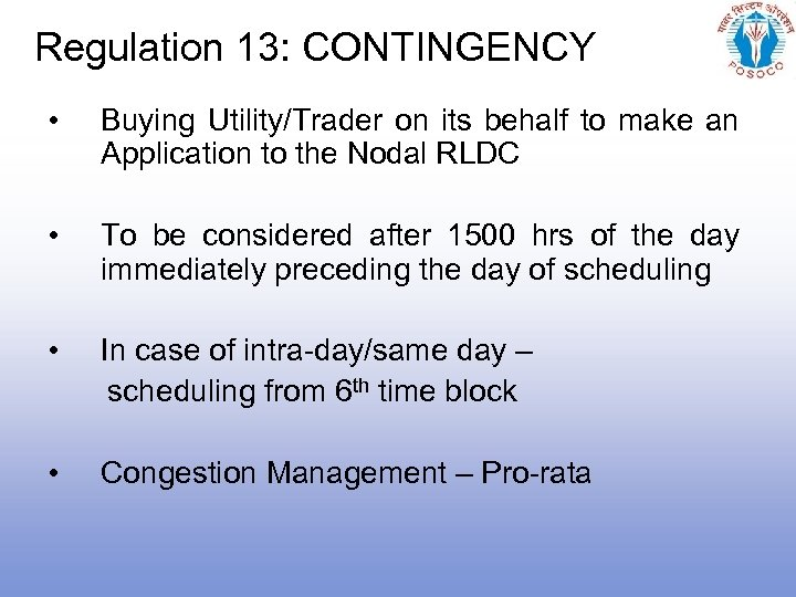 Regulation 13: CONTINGENCY • Buying Utility/Trader on its behalf to make an Application to