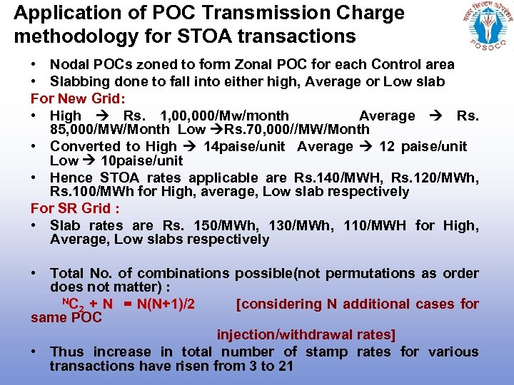 Application of POC Transmission Charge methodology for STOA transactions • Nodal POCs zoned to