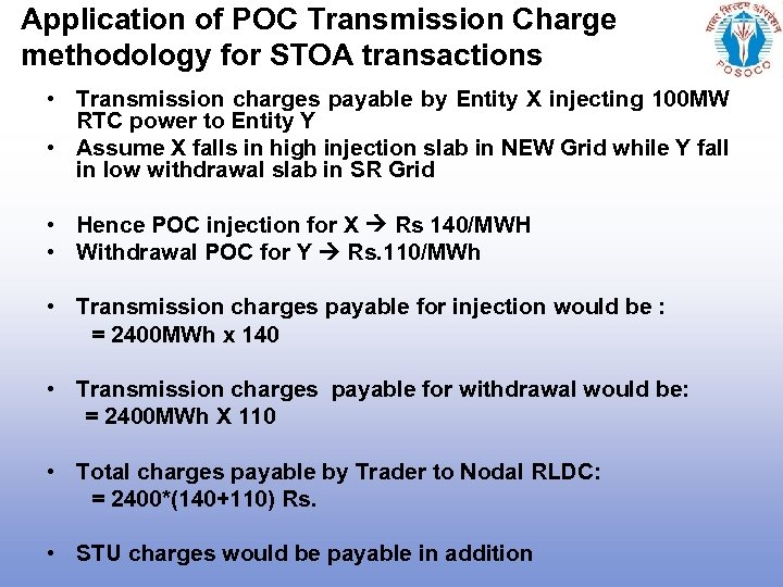 Application of POC Transmission Charge methodology for STOA transactions • Transmission charges payable by