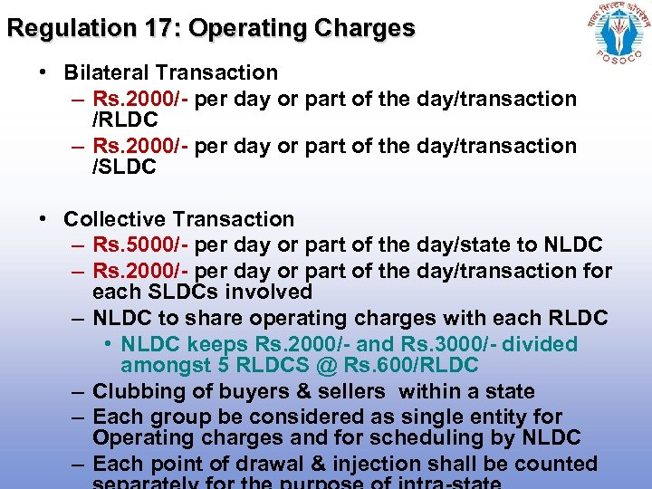 Regulation 17: Operating Charges • Bilateral Transaction – Rs. 2000/- per day or part