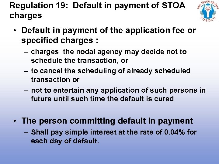 Regulation 19: Default in payment of STOA charges • Default in payment of the