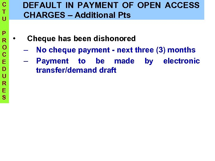 DEFAULT IN PAYMENT OF OPEN ACCESS CHARGES – Additional Pts C T U P
