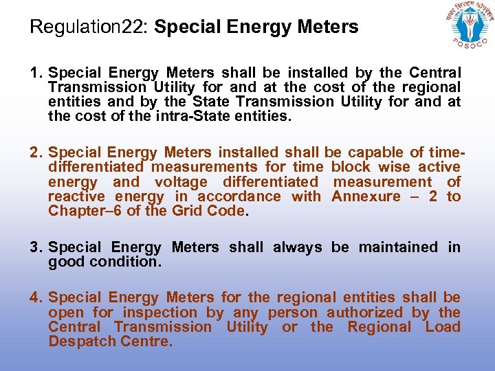 Regulation 22: Special Energy Meters 1. Special Energy Meters shall be installed by the