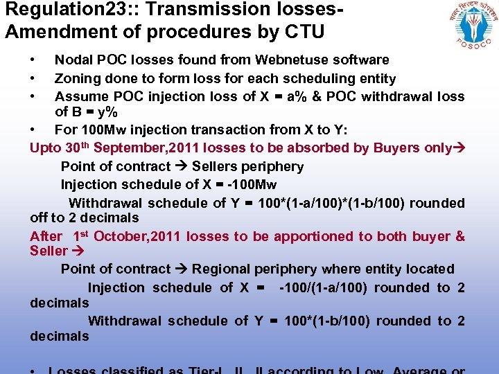 Regulation 23: : Transmission losses. Amendment of procedures by CTU • • • Nodal