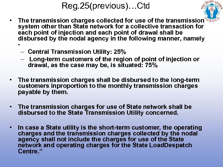Reg. 25(previous)…Ctd • The transmission charges collected for use of the transmission system other