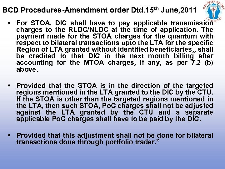 BCD Procedures-Amendment order Dtd. 15 th June, 2011 • For STOA, DIC shall have