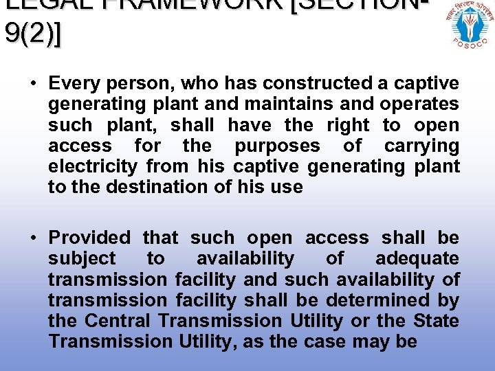 LEGAL FRAMEWORK [SECTION 9(2)] • Every person, who has constructed a captive generating plant