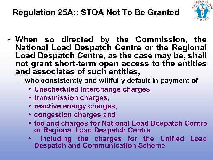Regulation 25 A: : STOA Not To Be Granted • When so directed by