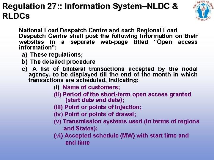 Regulation 27: : Information System–NLDC & RLDCs National Load Despatch Centre and each Regional