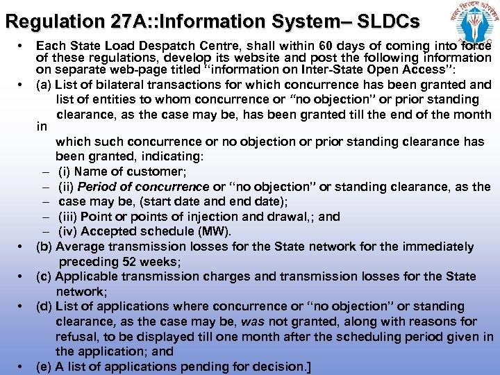 Regulation 27 A: : Information System– SLDCs • • • Each State Load Despatch