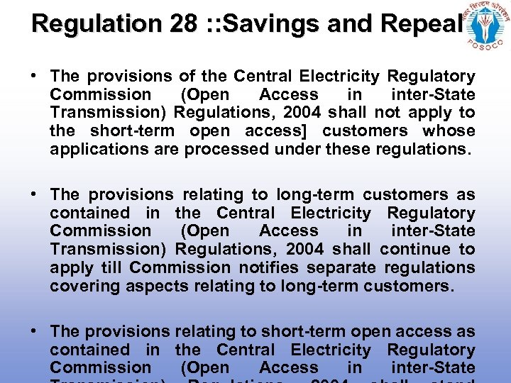 Regulation 28 : : Savings and Repeal • The provisions of the Central Electricity