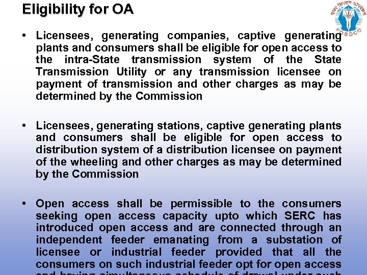 Eligibility for OA • Licensees, generating companies, captive generating plants and consumers shall be