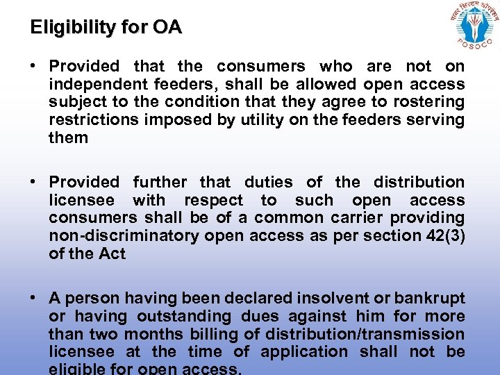Eligibility for OA • Provided that the consumers who are not on independent feeders,
