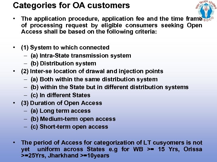 Categories for OA customers • The application procedure, application fee and the time frame