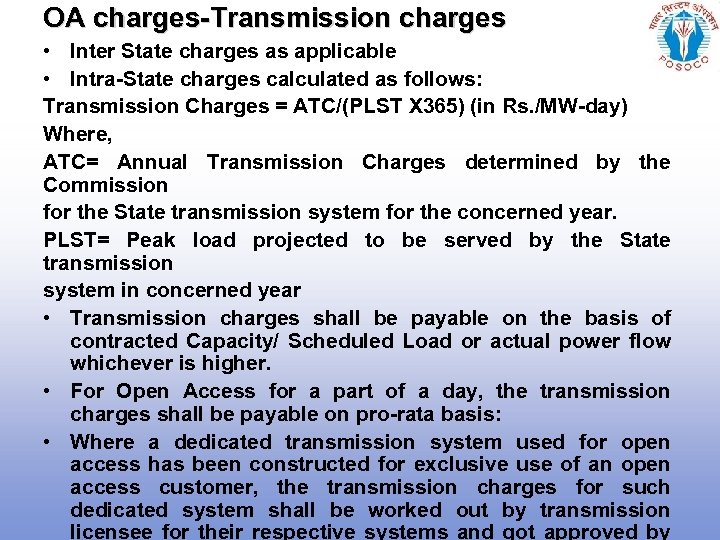 OA charges-Transmission charges • Inter State charges as applicable • Intra-State charges calculated as