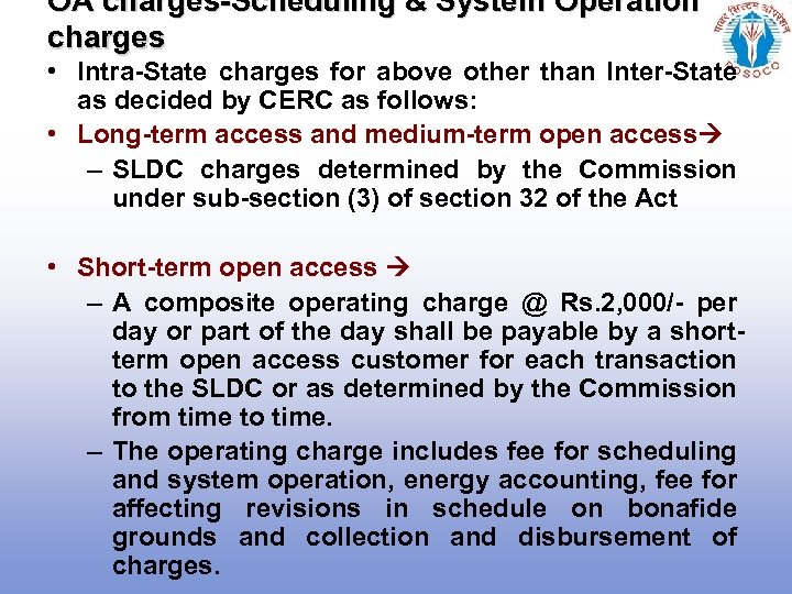 OA charges-Scheduling & System Operation charges • Intra-State charges for above other than Inter-State