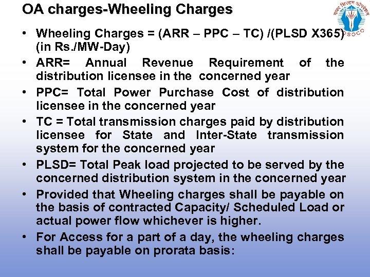 OA charges-Wheeling Charges • Wheeling Charges = (ARR – PPC – TC) /(PLSD X