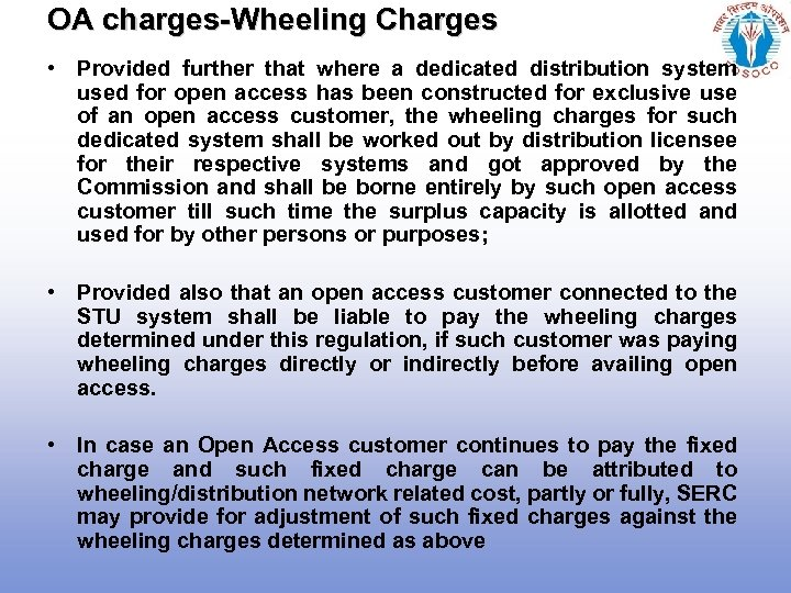 OA charges-Wheeling Charges • Provided further that where a dedicated distribution system used for