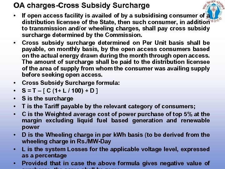 OA charges-Cross Subsidy Surcharge • • • If open access facility is availed of