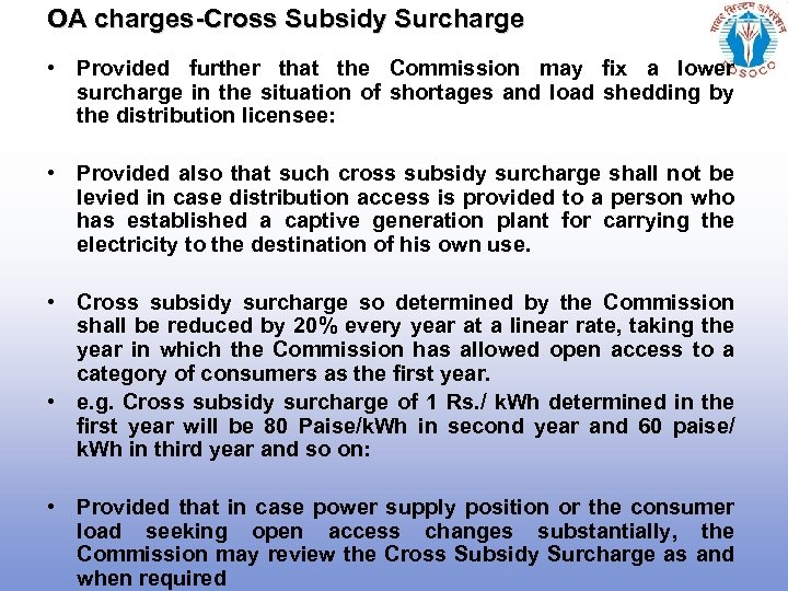 OA charges-Cross Subsidy Surcharge • Provided further that the Commission may fix a lower