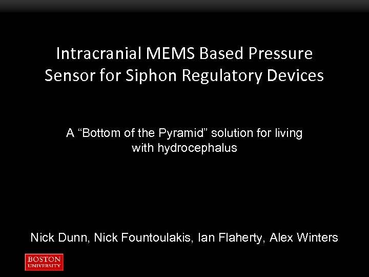 "Intracranial MEMS Based Pressure Sensor for Siphon Regulatory Devices A ""Bottom of the Pyramid"""