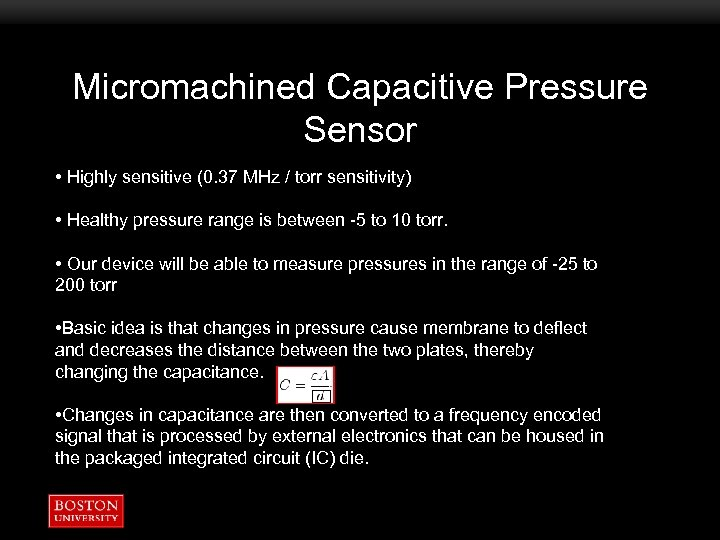 Micromachined Capacitive Pressure Sensor • Highly sensitive (0. 37 MHz / torr sensitivity) •