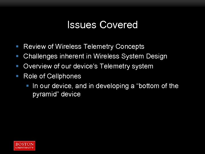 Issues Covered § § Review of Wireless Telemetry Concepts Challenges inherent in Wireless System