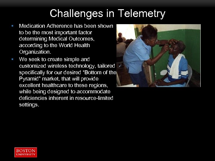 Challenges in Telemetry § § Medication Adherence has been shown to be the most
