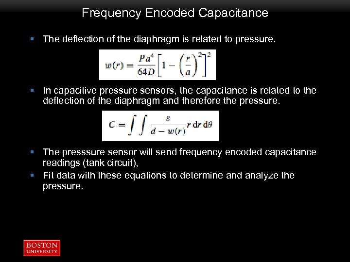 Frequency Encoded Capacitance § The deflection of the diaphragm is related to pressure. §