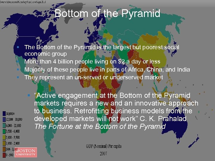 Bottom of the Pyramid § The Bottom of the Pyramid is the largest but