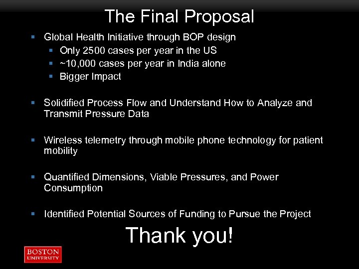 The Final Proposal § Global Health Initiative through BOP design § Only 2500 cases