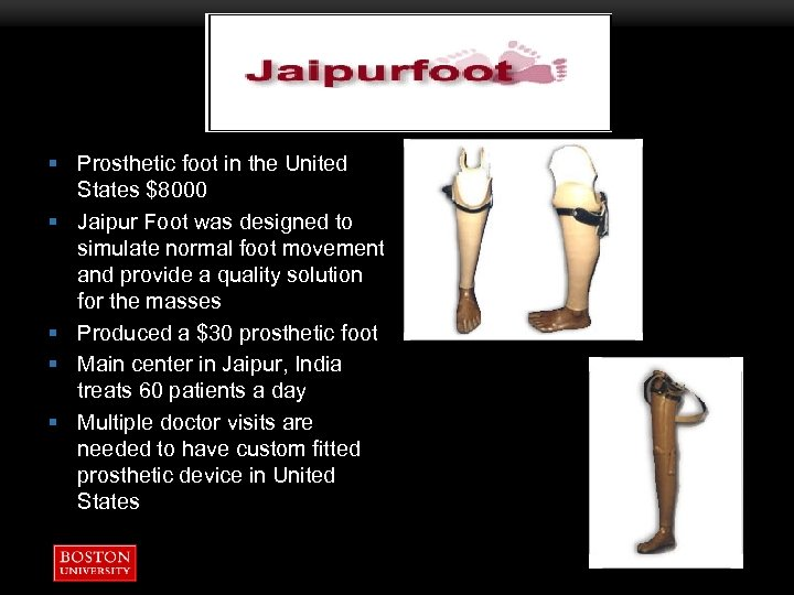 § Prosthetic foot in the United States $8000 § Jaipur Foot was designed to